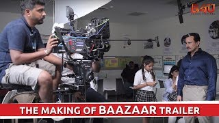 The Making Of Baazaar Trailer | Saif Ali Khan, Radhika Apte | B4U Motion Pictures