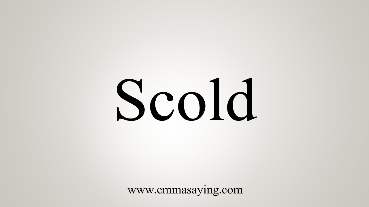 How To Say Scold
