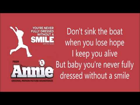 You're never fully dressed without a smile Lyrics Annie 2014