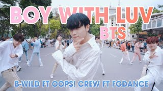 [KPOP IN PUBLIC] BTS (방탄소년단) \'작은 것들을 위한 시 (Boy With Luv) Dance Cover By B-Wild, Oops! Crew, FGDance