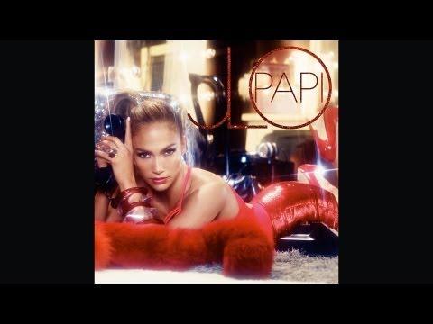 Jennifer Lopez - Papi [Song Preview]