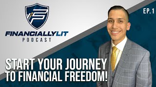 Financially Lit Ep. #01 - Start your journey to financial freedom!