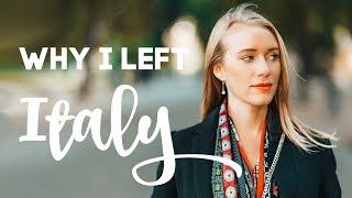 Why I Left Italy...