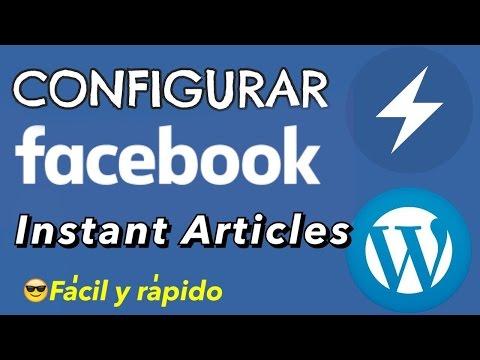 Como configurar Facebook  Instant Articles en Wordpress - tutorial paso a paso