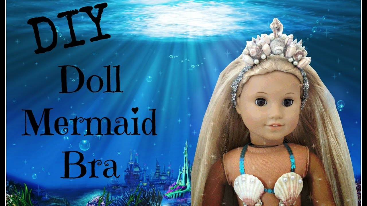 How To Make Doll Mermaid Bra Easy Diy For American Girl Doll Youtube