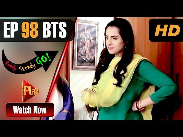 Ready Steady Go - Episode 98 BTS | Play Tv Dramas | Parveen Akbar, Shafqat Khan | Pakistani Drama