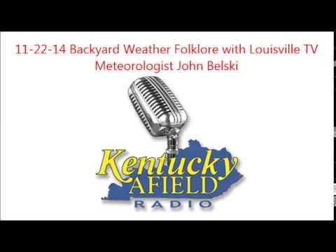 11 22 14 Backyard Weather Folklore with John Belski