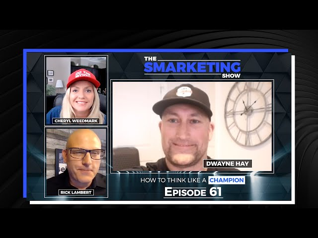 How to Think Like a Champion with Former NHL Player Dwayne Hay - Episode 61 - The Smarketing Show