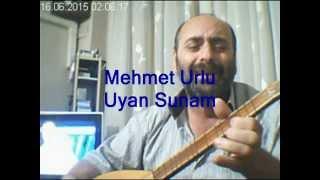 Gambar cover Mehmet Urlu - UYAN SUNAM UYAN