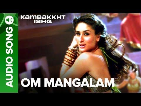 Om Mangalam | Full Audio Song | Kambakkht Ishq | Akshay Kumar, Kareena Kapoor