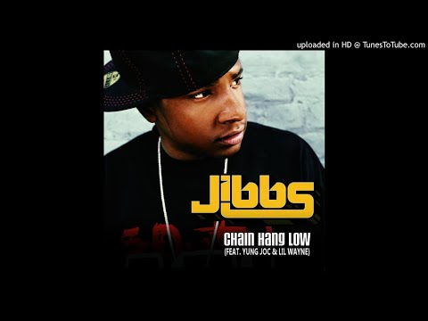Jibbs - Chain Hang Low [EXPLICIT/FULL] (ft. Lil Wayne & Yung Joc)