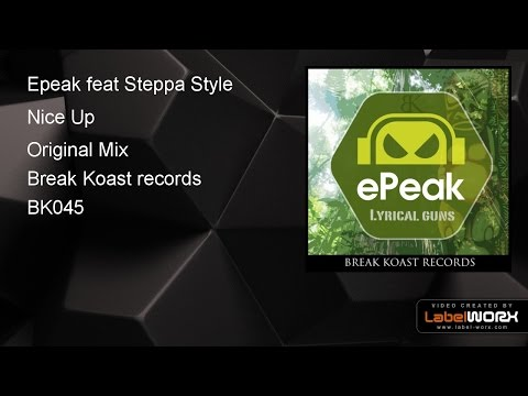 Epeak feat Steppa Style - Nice Up (Original Mix)