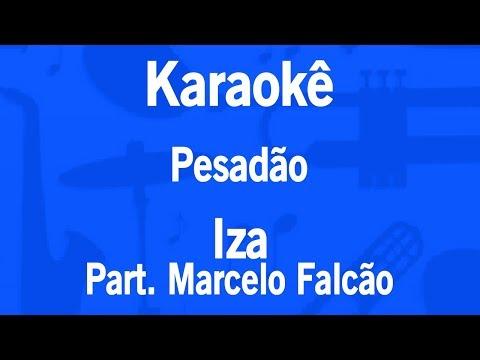 Karaokê Pesadão - Iza Part Marcelo Falcão