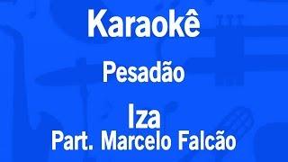 Baixar Karaokê Pesadão - Iza Part. Marcelo Falcão
