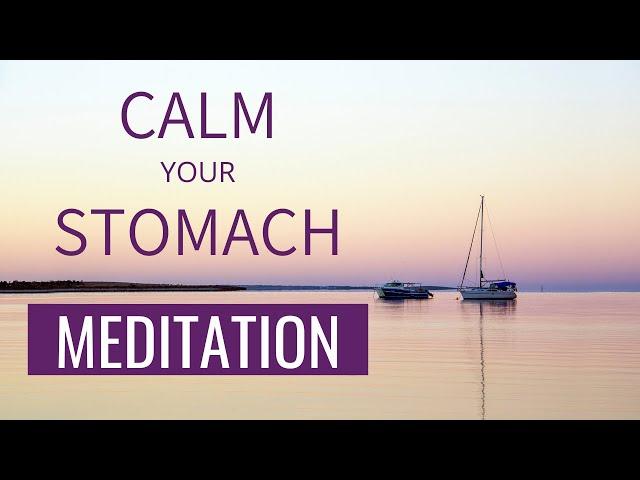 Meditation for Nausea | Calm your Upset Stomach | Meditation for Upset Stomach