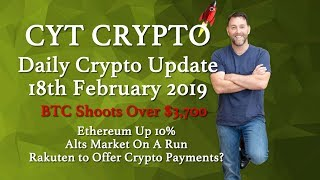 🔥BTC Over £3,700 🔥Ethereum Up 10% 🔥Alts Market On A Run 🔥Rakuten To Offer Crypto Payments? 🔥