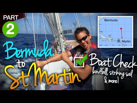 Sailing Offshore, Bermuda to St. Martin Part II -  Boat Check, Stays'ls, Landfall
