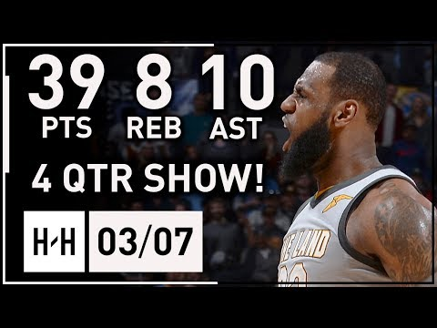 LeBron James EPIC Full Highlights Cavs Vs Nuggets (2018.03.07) - 39 Pts, 10 Ast, 8 Reb, CLUTCH!