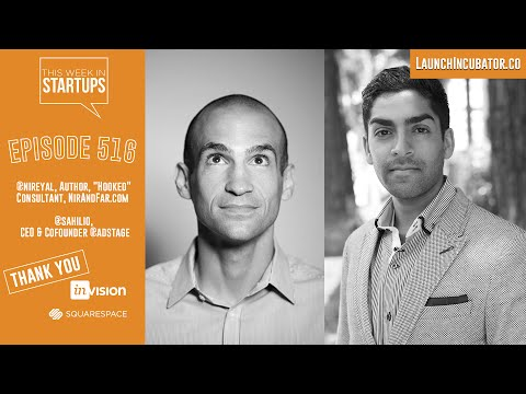 Nir Eyal (author) & Sahil Jain (CEO AdStage) On Getting Users In The Door &