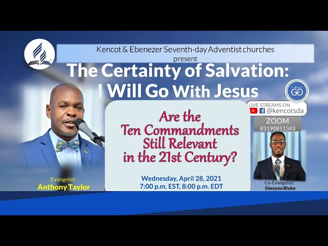 10 Commandments still relevant - The Certainty of Salvation - April 28, 2021 - Kencot SDA Church