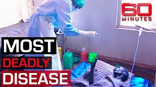 Inside Ebola's hotzone - most deadly virus on earth | 60 Minutes Australia