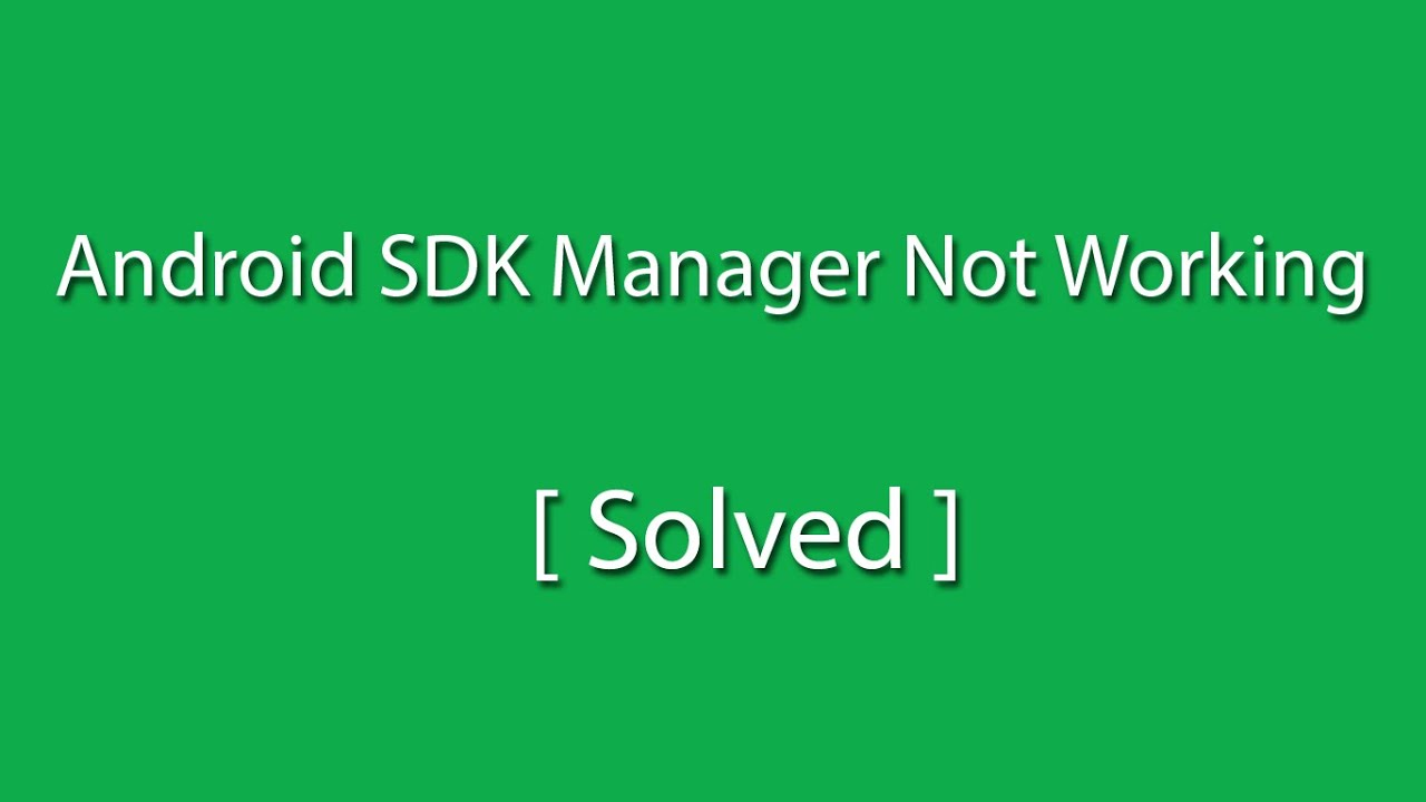 Android SDK Manager Not Opening [Solved]