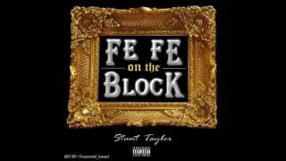 Fefe On The Block: Stunt Taylor