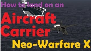 Roblox Neo-Warfare X - Landing on an Aircraft Carriers (Dos and the Don'ts)