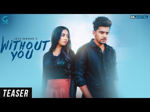WITHOUT YOU - JASS MANAK (Teaser) Satti Dhillon | Full Song Releasing On 13 April 6PM | GEET MP3