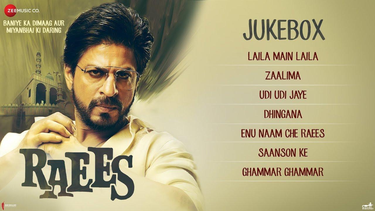 Raees Full Movie Audio Jukebox Shah Rukh Khan Mahira Khan
