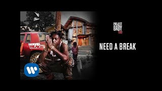 Kodak Black - Need A Break [Official Audio]