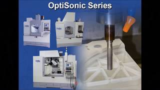 OptiSonic Series: Ultrasonic Machining Centers for Optics and Ceramics Manufacturing