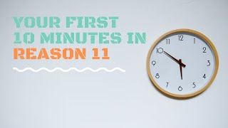 Your First 10 minutes in Reason 11 (HD)
