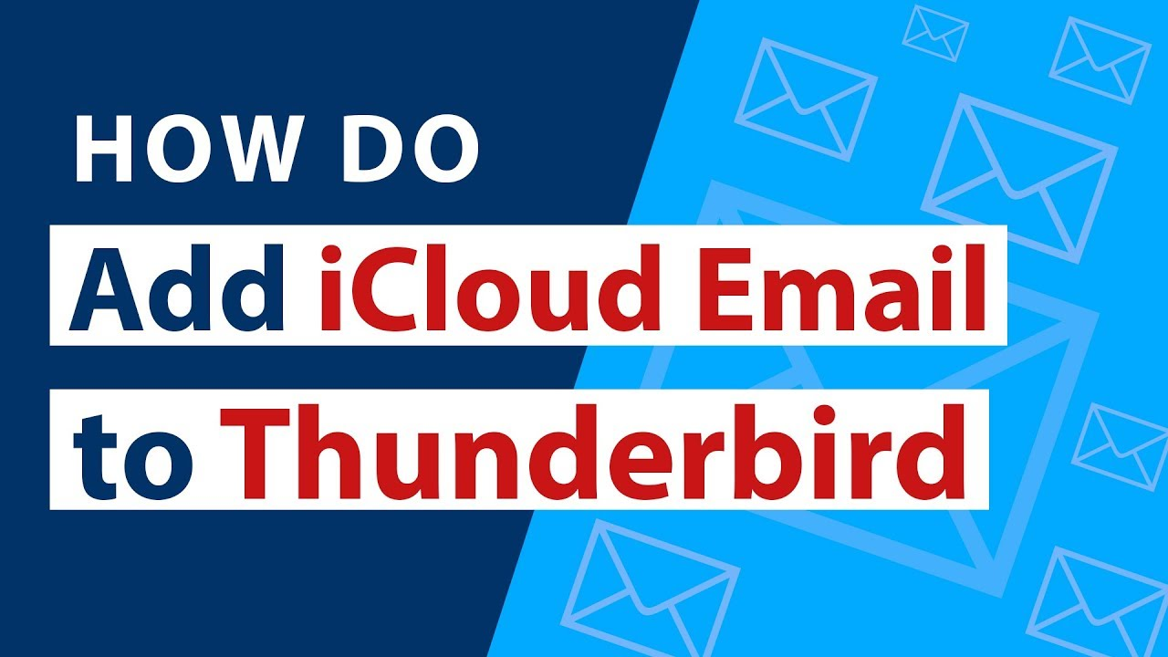 How do I Add iCloud Email to Thunderbird Account in 5 Easy