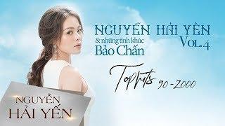 Album Vol.4 - Nguyễn Hải Yến & Những Tình Khúc Bảo Chấn