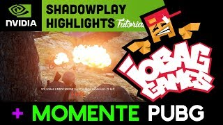 PUBG MOMENTE si Tutorial Shadowplay Highlights