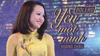Yêu Một Mình [ HD ] - Hoàng Châu