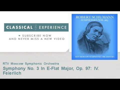 Robert Schumann : Symphony No. 3 In E-Flat Major, Op. 97: IV. Feierlich