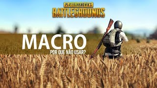 PlayerUnknown's BattleGrounds | Macro para PUBG  da ban?