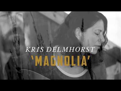 """Kris Delmhorst """"Magnolia"""" (with Jeffrey Foucault)"""