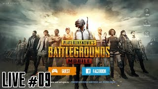 PLAYERUNKNOWN'S BATTLEGROUNDS - PUBG MOBILE - LIVE #09