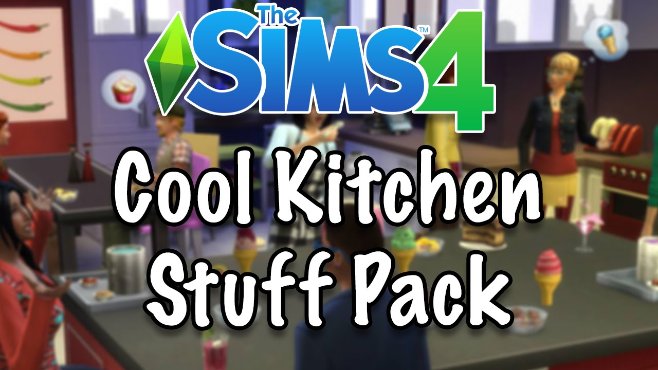 The Sims 4 Cool Kitchen Stuff Pack First Impressions