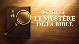 Film chrétien complet VF « Dévoiler le mystère de la Bible » Connaître la vraie histoire de la Bible