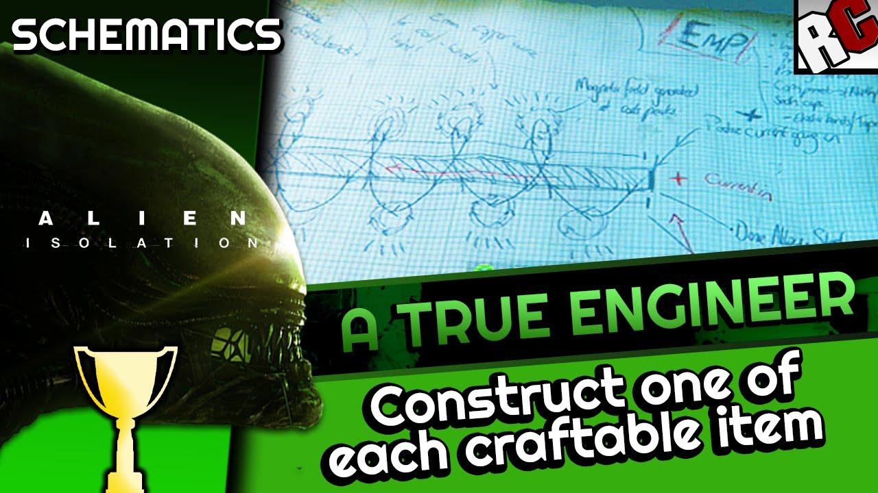 Alien Isolation - Schematics A TRUE ENGINEER Achievement/Trophy Guide -Construct each craftable item