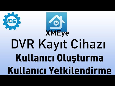 DVR Kayıt Cihazı - Kullanıcı oluşturma ve Yetkilendirme - XMEYE