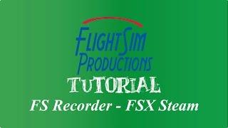 FS Recorder with FSX Steam