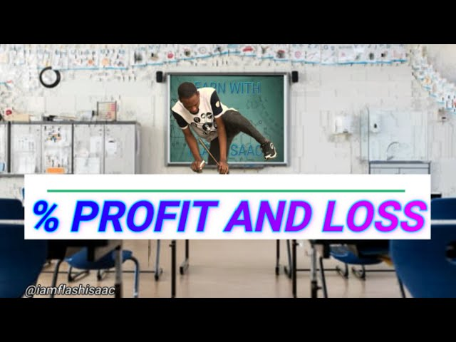 Profit And Loss (Explanations And Calculations)