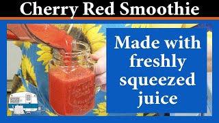 How to make a Cherry Red Smoothie with fresh squeezed juice