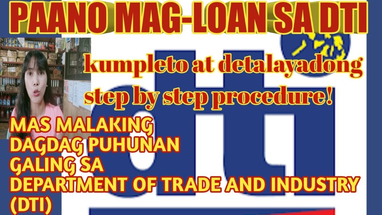 Negosyo Tips Paano Mag Loan Sa Dti Department Of Trade And Industry How To Loan In Dti Youtube