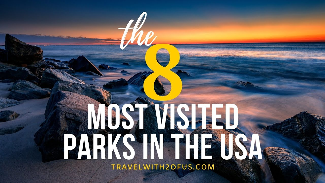 The 8 Most Visited Parks In The USA